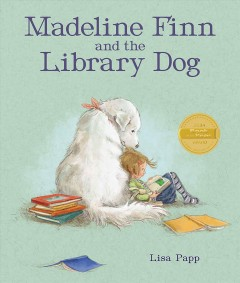 Madeline Finn and the library dog /  by Lisa Papp.