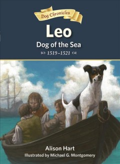 Leo, dog of the sea /  written by Alison Hart ; illustrated by Michael G. Montgomery. - written by Alison Hart ; illustrated by Michael G. Montgomery.
