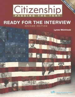Citizenship, passing the test : ready for the interview : student book / Lynne Weintraub. - Lynne Weintraub.