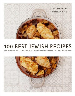 100 best Jewish recipes : traditional and contemporary kosher cuisine from around the world / Evelyn Rose with Judi Rose. - Evelyn Rose with Judi Rose.