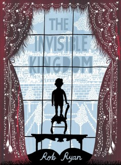 The invisible kingdom /  Rob Ryan. - Rob Ryan.