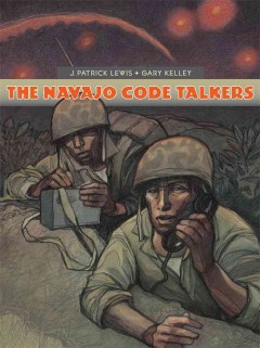 The Navajo code talkers /  by J. Patrick Lewis ; illustrated by Gary Kelley.