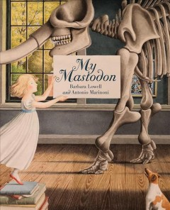 My mastodon /  Barbara Lowell ; illustrated by Antonio Marinoni. - Barbara Lowell ; illustrated by Antonio Marinoni.