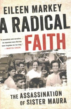 A radical faith : the assassination of Sister Maura / Eileen Markey.