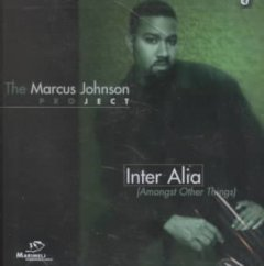 Inter alia : amongst other things / the Marcus Johnson Project. - the Marcus Johnson Project.