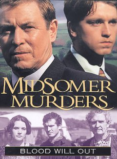 Midsomer Murders : Blood will out / a Bentley Production for the ITV Network in association with A&E Networks
