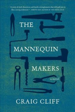 The mannequin makers : a novel / Craig Cliff. - Craig Cliff.