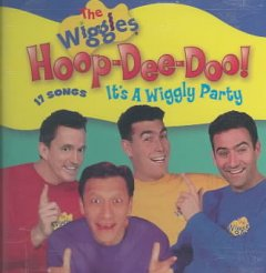 Hoop-de-doo : [it's a Wiggly party] / The Wiggles.