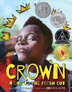 Crown : an ode to the fresh cut / Derrick Barnes ; illustrated by Gordon C. James.