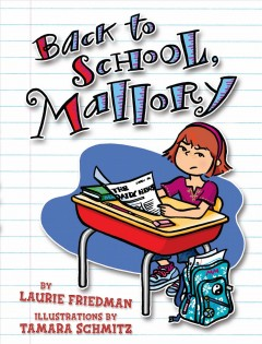 Back to school, Mallory /  by Laurie Friedman ; illustrations by Tamara Schmitz.