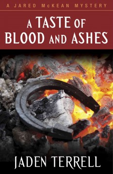 A taste of blood and ashes : a Jared McKean mystery / Jaden Terrell. - Jaden Terrell.
