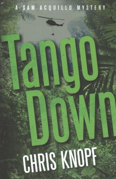 Tango down /  Chris Knopf. - Chris Knopf.
