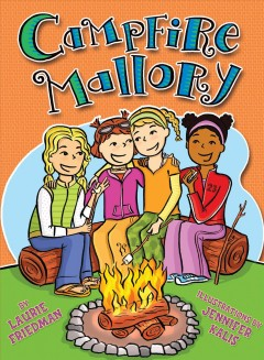 Campfire Mallory /  by Laurie Friedman ; illustrations by Jennifer Kalis.