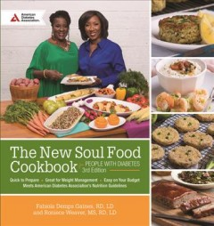 New soul food for people with diabetes /  Fabiola Demps Gaines, RD, LD and Roniece Weaver, MS, RD, LD. - Fabiola Demps Gaines, RD, LD and Roniece Weaver, MS, RD, LD.