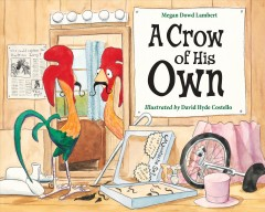 A crow of his own /  Megan Dowd Lambert ; illustrated by David Hyde Costello.