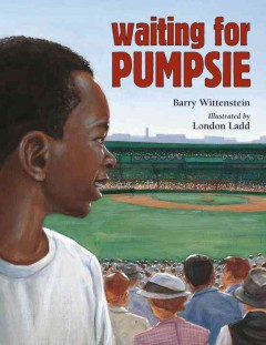 Waiting for Pumpsie /  Barry Wittenstein ; illustrated by London Ladd.