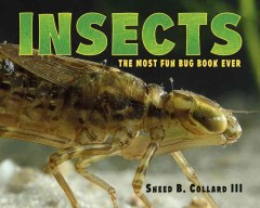 Insects : the most fun bug book ever / Sneed B. Collard III. - Sneed B. Collard III.