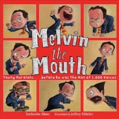 Melvin the Mouth /  Katherine Blanc ; illustrated by Jeffrey Ebbeler. - Katherine Blanc ; illustrated by Jeffrey Ebbeler.