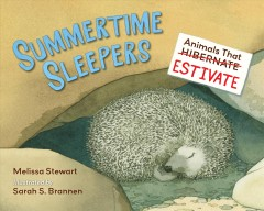 Summertime Sleepers : Animals That Estivate