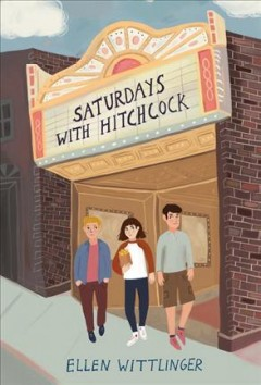 Saturdays with Hitchcock /  Ellen Wittlinger.
