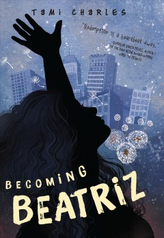 Becoming Beatriz /  by Tami Charles. - by Tami Charles.