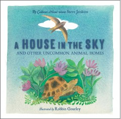 A house in the sky /  Steve Jenkins ; illustrated by Robbin Gourley.