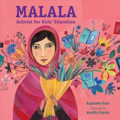 Malala : activist for girls' education / Raphaële Frier ; illustrated by Aurélia Fronty.