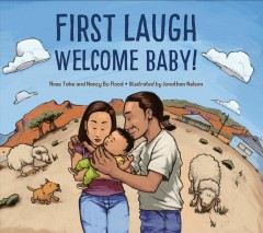 First laugh : welcome, baby! / Rose Tahe and Nancy Bo Flood ; illustrated by Jonathan Nelson.