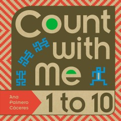 Count with me : 1 to 10 / Ana Palmero Cáceres.