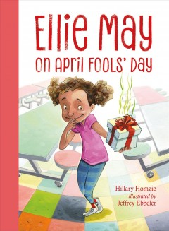 Ellie May on April Fools' Day /  Hillary Homzie ; illustrated by Jeffrey Ebbeler. - Hillary Homzie ; illustrated by Jeffrey Ebbeler.