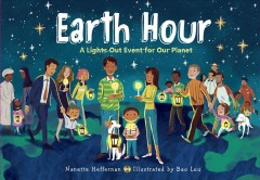 Earth hour : a lights-out event for our planet / Nanette Heffernan ; illustrated by Bao Luu. - Nanette Heffernan ; illustrated by Bao Luu.