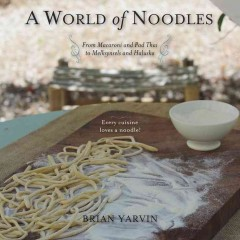 A world of noodles /  Brian Yarvin.
