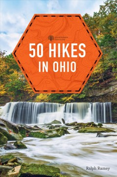 50 hikes in Ohio /  Ralph Ramey.