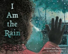 I am the rain /  written and illustrated by John Paterson. - written and illustrated by John Paterson.