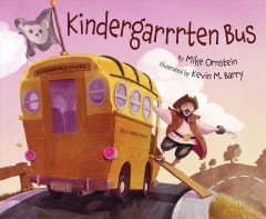 Kindergarrrten bus /  by Mike Ornstein ; illustrated by Kevin M. Barry. - by Mike Ornstein ; illustrated by Kevin M. Barry.