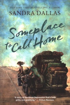 Someplace to call home /  written by Sandra Dallas. - written by Sandra Dallas.
