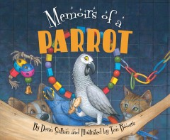 Memoirs of a parrot /  written by Devin Scillian and illustrated by Tim Bowers.
