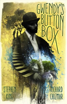 Gwendy's Button Box / Stephen King and Richard Chizmar - Stephen King and Richard Chizmar
