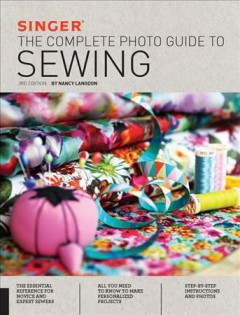 Singer : the complete photo guide to sewing / Nancy Langdon.