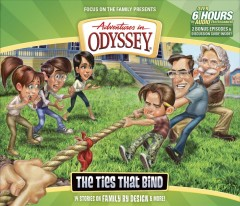 Adventures in Odyssey Volume 58 : The ties that bind / Focus on the Family presents. - Focus on the Family presents.