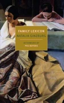 Family lexicon /  Natalia Ginzburg ; translated by Jenny McPhee ; afterword by Peg Boyers.