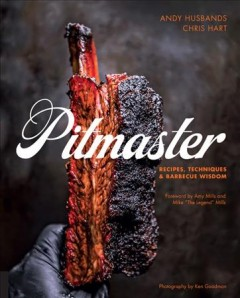 Pitmaster : recipes, techniques, and barbecue wisdom / Andy Husbands and Chris Hart. - Andy Husbands and Chris Hart.