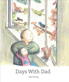 Days with Dad /  Nari Hong. - Nari Hong.