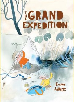 The grand expedition /  Emma Adbøge ; translated from Swedish by Annie Prime. - Emma Adbøge ; translated from Swedish by Annie Prime.