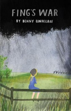 Fing's war /  Benny Lindelauf ; translated from the Dutch by John Nieuwenhuizen. - Benny Lindelauf ; translated from the Dutch by John Nieuwenhuizen.