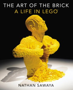 The Art of the Brick : a Life in LEGO.