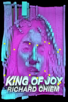 King of joy /  Richard Chiem. - Richard Chiem.