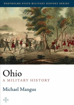 Ohio : a military history / Michal Mangus.