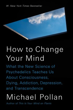 How To Change Your Mind / Michael Pollan - Michael Pollan