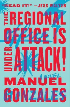 The regional office is under attack! /  Manuel Gonzales.